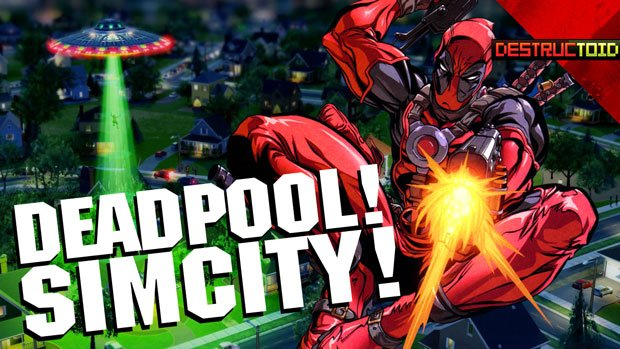 Deadpool, Dead Space & Dead Tired Of SimCity's BS screenshot
