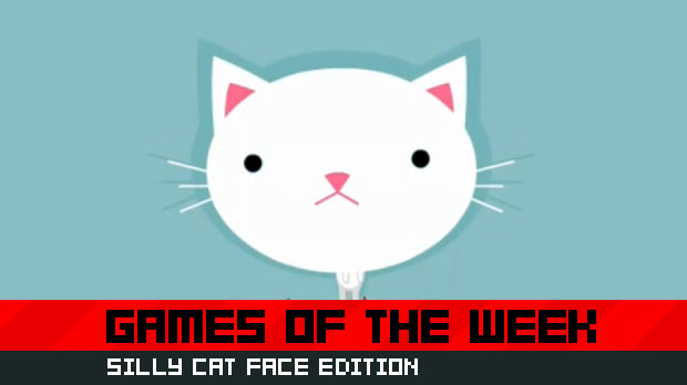 games of the week for 04 05 09 silly cat face edition
