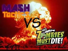 All Zombies Must Die! tomorrow on Mash Tactics photo