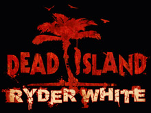 'Ryder White' add-on next for Dead Island photo