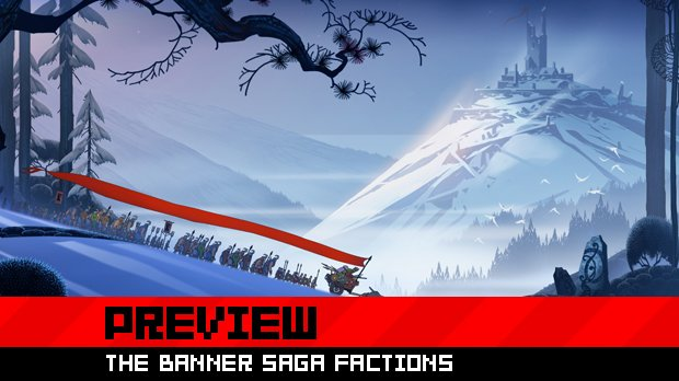 Preview: The Banner Saga Factions photo