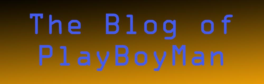 PlayBoyMan blog header photo