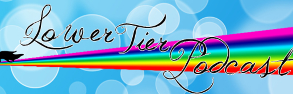 LowerTierPodcast blog header photo