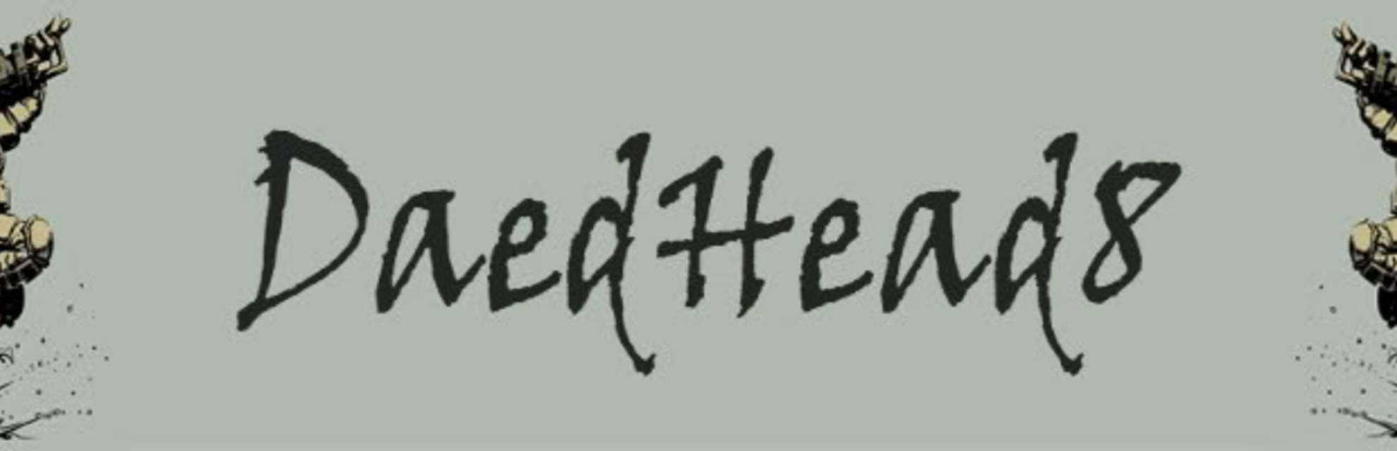 DaedHead8 blog header photo